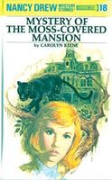 Nancy Drew 18: Mystery of the Moss-Covered Mansion, Carolyn Keene