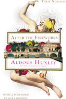 After the Fireworks, Aldous Huxley, Gary Giddins