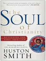 The Soul of Christianity, Huston Smith