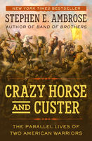 Crazy Horse and Custer, Stephen Ambrose