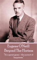 Beyond The Horizon, Eugene O'Neill