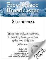 Free Grace Broadcaster – Issue 218 – Self-denial, Charles Spurgeon