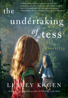 The Undertaking of Tess, Lesley Kagen