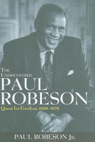 The Undiscovered Paul Robeson, J.R., Paul Robeson