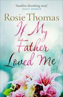 If My Father Loved Me, Rosie Thomas
