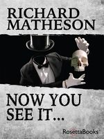 Now You See It, Richard Matheson