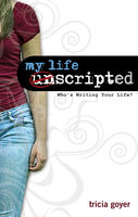 My Life Unscripted, Tricia Goyer