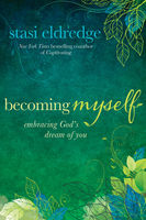 Becoming Myself, Stasi Eldredge