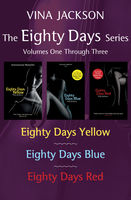 Eighty Days Series, Volumes One Through Three, Vina Jackson