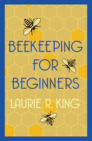 Beekeeping for Beginners, Laurie R.King