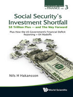 Social Security's Investment Shortfall: $8 Trillion Plus — and The Way Forward, Nils H Hakansson