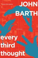 Every Third Thought, John Barth