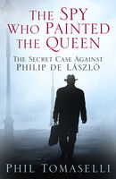The Spy Who Painted the Queen, Phil Tomaselli
