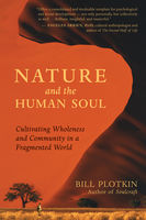 Nature and the Human Soul, Bill Plotkin