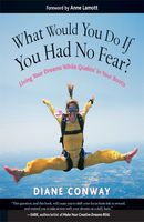 What Would You Do If You Had No Fear?, Diane Conway