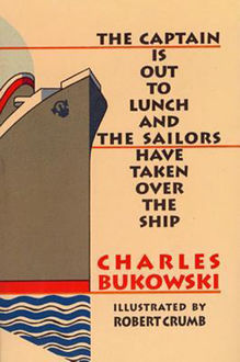 The Captain Is Out to Lunch, Charles Bukowski