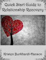 Quick Start Guide to Relationship Recovery, Kristen Burkhardt-Hanson