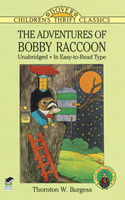 The Adventures of Bobby Raccoon, Thornton W.Burgess