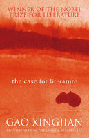 The Case For Literature, Gao Xingjian