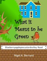 What It Means to Be Green, Nigel A.Bernard