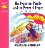 The Pepperoni Parade and the Power of Prayer, Barbara Johnson