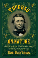 Thoreau on Nature, Henry David Thoreau