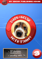 Learn English with Timmy – Volume 3, My Ebook Publishing House