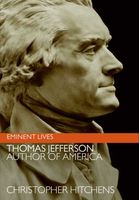Thomas Jefferson: Author of America, Christopher Hitchens