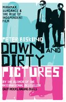 Down and Dirty Pictures, Peter Biskind