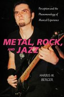 Metal, Rock, and Jazz, Harris M.Berger