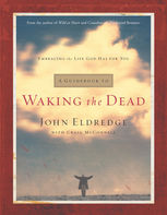 Waking the Dead, John Eldredge