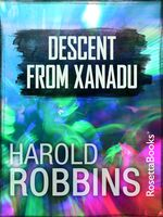 Descent from Xanadu, Harold Robbins