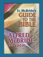 Fr. McBride's Guide to the Bible, Alfred McBride