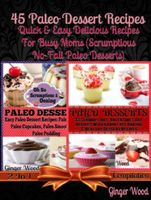 Paleo Recipes: 45 Delicious Dump Cake, Jar Recipes & More, Ginger Wood