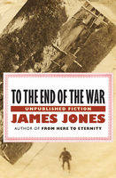 To the End of the War, James Jones