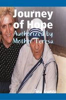Journey of Hope – Authorized by Mother Teresa, Ana Ganza