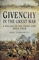Givenchy in the Great War, Phil Tomaselli