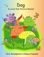 Dog – A Level One Phonics Reader, Chris Morningforest, Rebecca Raymond