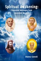 Spiritual Awakening: Channeled Messages from Ascended Masters, Dianna Gutoski