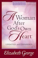 A Woman After God's Own Heart®, Elizabeth George