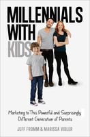 Milennials with Kids, Jeff Fromm, Marissa Vidler