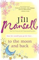 To the Moon and Back, Jill Mansell