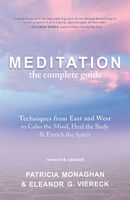 Meditation — The Complete Guide, Eleanor G.Viereck, Patricia Monaghan