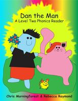 Dan the Man – A Level Two Phonics Reader, Chris Morningforest, Rebecca Raymond