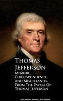 Memoir, Correspondence and Miscellanies, Thomas Jefferson
