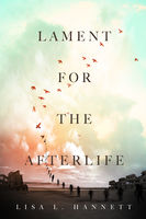 Lament for the Afterlife, Lisa L.Hannett