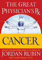 The Great Physician's Rx for Cancer, Jordan Rubin