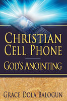 Christian Cell Phone God's Anointing, None Grace Dola Balogun None