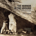 The Mirror in the Ground, Nick Shepherd
