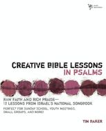 Creative Bible Lessons in Psalms, Tim Baker